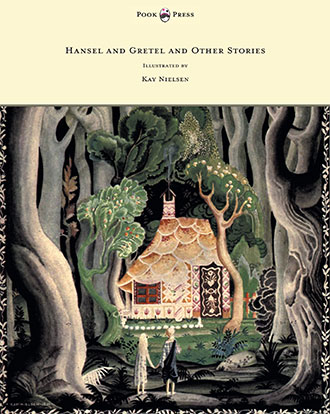 Hansel and Gretel and Other Brothers Grimm Stories - Kay Nielsen