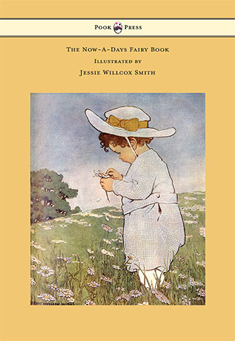 The Now A Days Fairy Book - Jessie Willcox Smith
