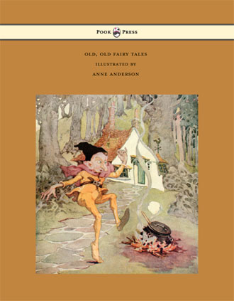 Old, Old Fairy Tales - Illustrated by Anne Anderson