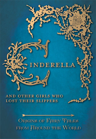 Cinderella Stories - Origins of Fairy Tales