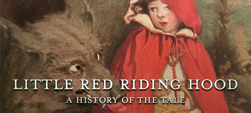 history of little red riding hood Little red riding hood uncloaked incisively explores the innumerable  in  which it was collected and transcribed, providing historical evidence pertinent to  the.