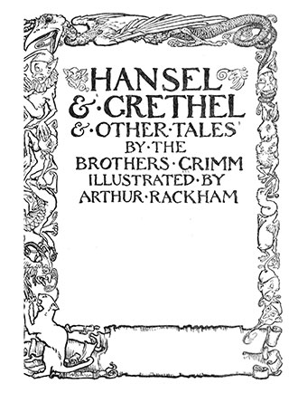 The story of Hansel and Gretel - & Other Tales By The Brothers Grimm - Illustrated by Arthur Rackham