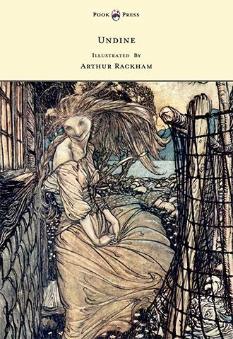 Undine - Illustrated by Arthur Rackham