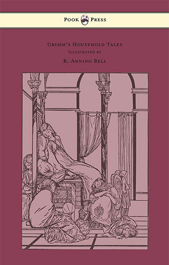 Grimm's Household Tales - Edited and Partly Translated Anew by Marian Edwardes - Illustrated by R. Anning Bell