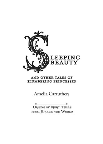 Sleeping Beauty – And Other Tales of Slumbering Princesses (Origins of Fairy Tales from Around the World)