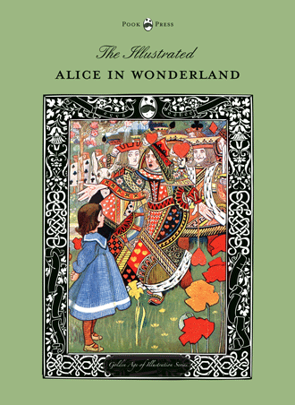 The Illustrated Alice - Golden Age of Illustration Series