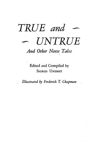 True and Untrue and Other Norse Tales - Frederick T. Chapman