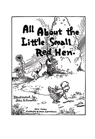 All About the Little Small Red Hen, written by Johnny Gruelle