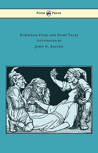 European Folk and Fairy Tales – Illustrated by John D. Batten