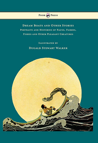 Dream Boats and Other Stories by Dugald Stewart Walker