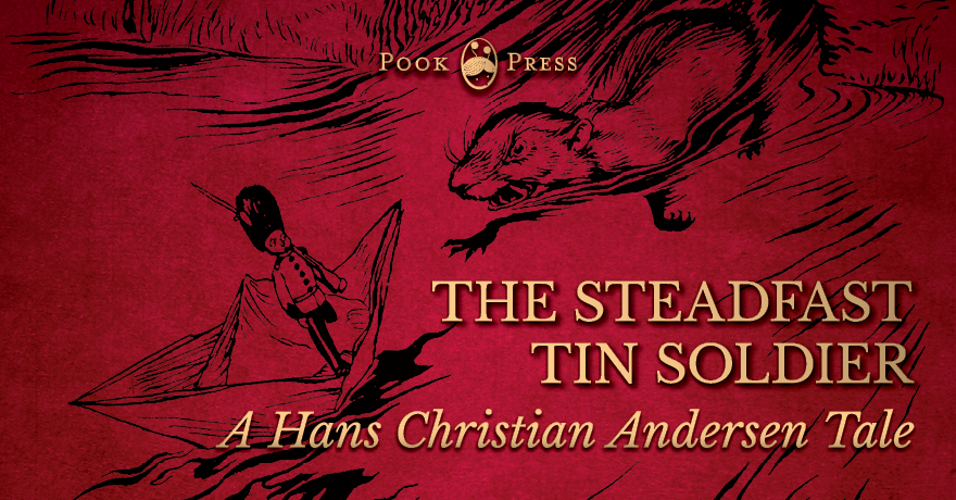 The Steadfast Tin Soldier Story- A Hans Christian Andersen Tale