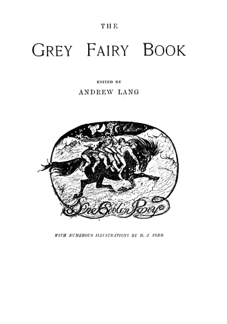 The Grey Fairy Book Andrew Lang H. J. Ford