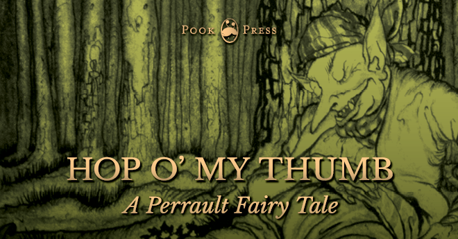 Hop o' My Thumb – A Charles Perrault Fairy Tale