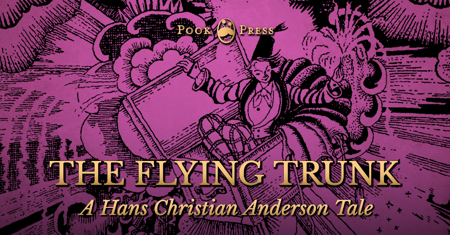 The Flying Trunk – A Hans Christian Andersen Tale