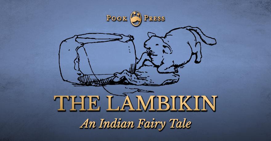 The Lambikin – An Indian Fairy Tale by Joseph Jacobs