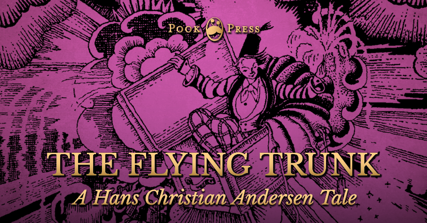 The Flying Trunk A Hans Christian Andersen Tale Read