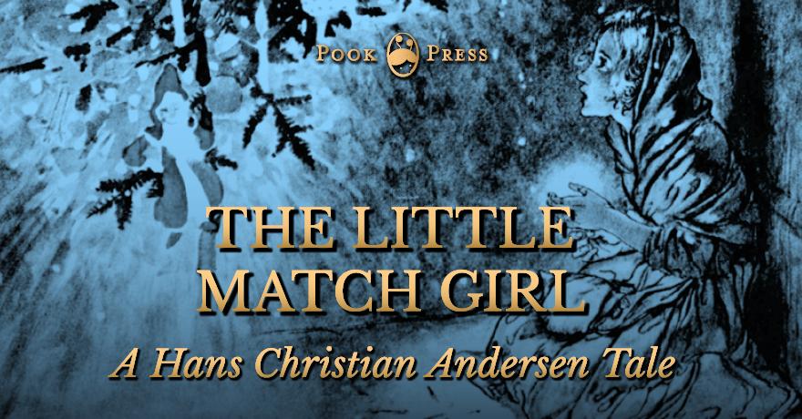 The Little Match Girl – by Hans Christian Andersen