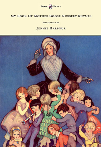 Mother Goose Nursery Rhymes - Jennie Harbour