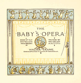 The Baby's Opera - A Book of Old Rhymes with New Dresses - Illustrated by Walter Crane