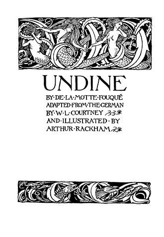 Undine - Illustrated by Arthur Rackham