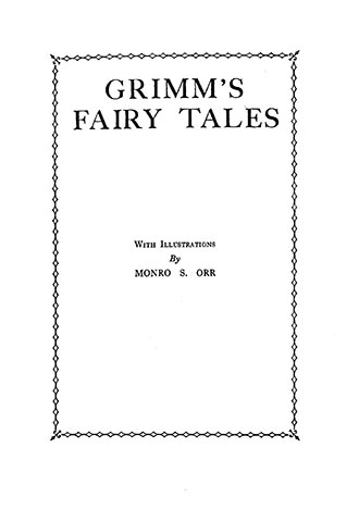 Grimm's Fairy Tales - With Illustrations by Monro S. Orr