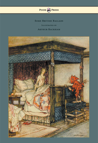 Some British Ballards - Illustrated by Arthur Rackham