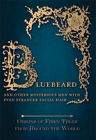 Bluebeard – And Other Mysterious Men with Even Stranger Facial Hair