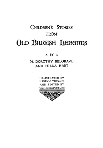 Children's Stories From Old British Legends - Harry G. Theaker