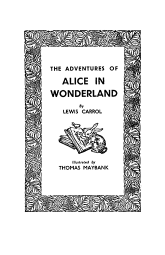 The Adventures of Alice in Wonderland - Thomas Maybank
