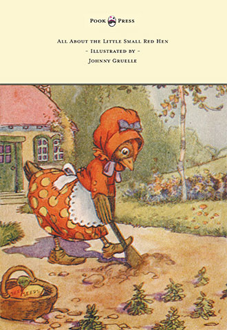 All About the Little Small Red Hen - Johnny Gruelle