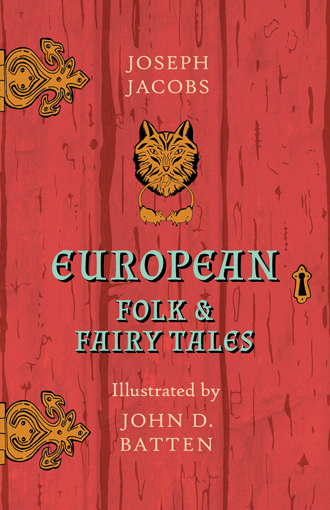 Eauropean Folk and Fairy Tales illustrated by John D. Batten