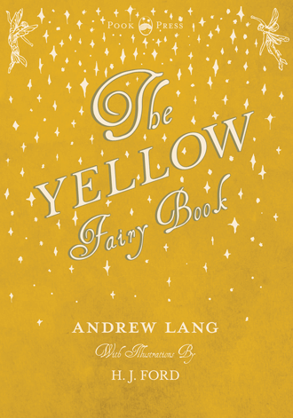 The Yellow Fairy Book by Andrew Lang and H. J. Ford