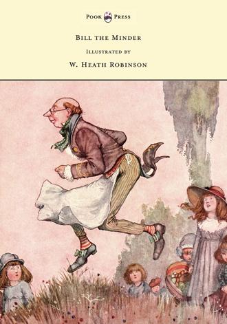 W. Heath Robinson - Bill The Minder