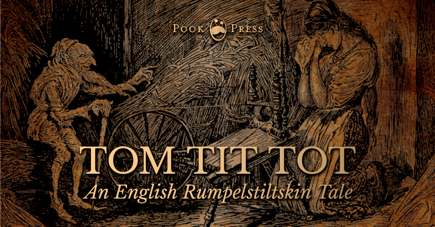 Tom Tit Tot by Joseph Jacobs – An English Rumpelstiltskin Tale