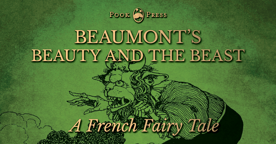 Beaumont's Beauty and the Beast or La Belle et La Bête- A French Fairy Tale