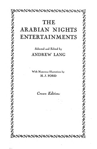 Andrew Lang's Arabian Nights Entertainments - Illustrated by H. J. Ford