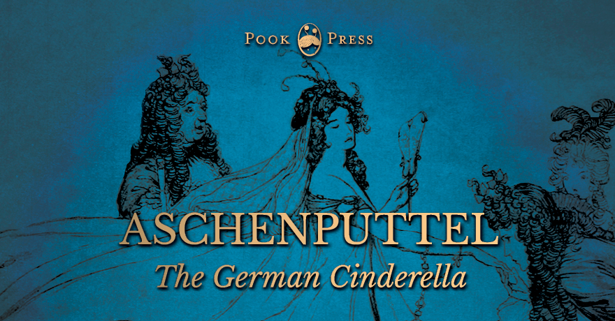 Pook Press Aschenputtel - The German Cinderella by the