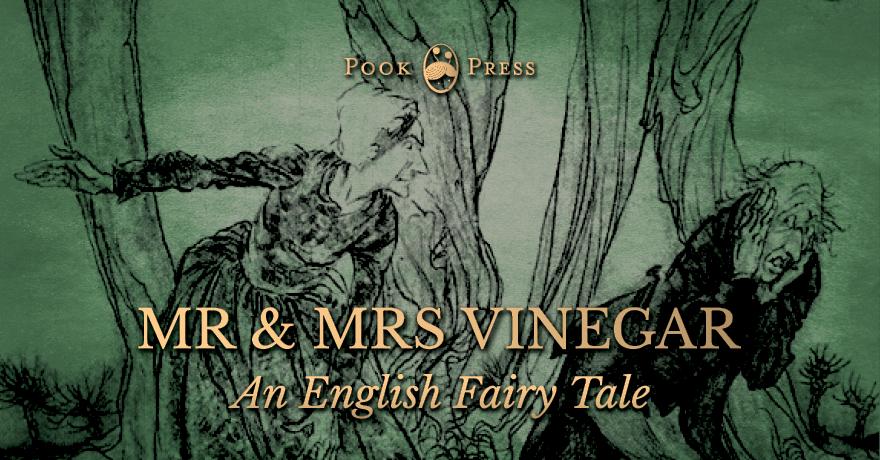 Mr and Mrs Vinegar – An English Fairy Tale