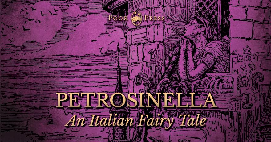 Petrosinella – An Italian Rapunzel Tale