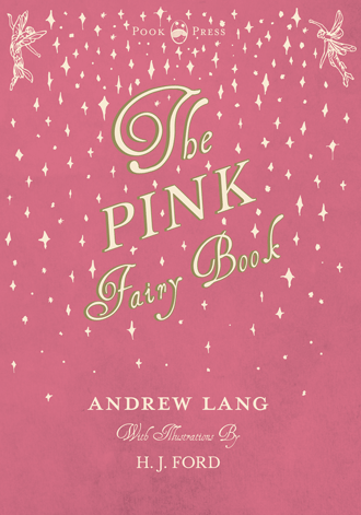 The Pink Fairy Book by Andrew illustrated by Lang H. J. Ford