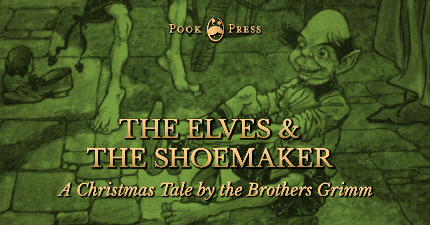 The Elves and the Shoemaker – A Christmas Tale by the Brothers Grimm