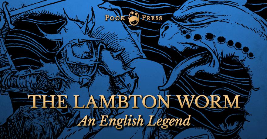 The Lambton Worm – An English Legend by Joseph Jacobs