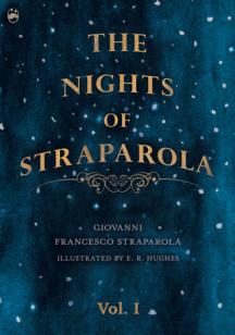 The Nights of Straparola Vol 1 illustrated by E. R. Hughes