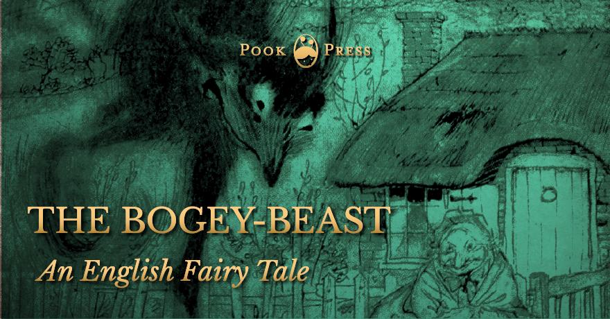 The Bogey-Beast - An English Fairy Tale - illustrated by Arthur Rackham