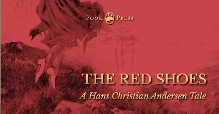 The Red Shoes – A Hans Christian Andersen Tale