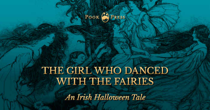 The Girl Who Danced With The Fairies – An Irish Halloween Tale
