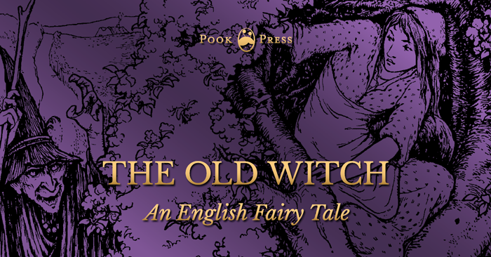 The Old Witch - An English Fairy Tale