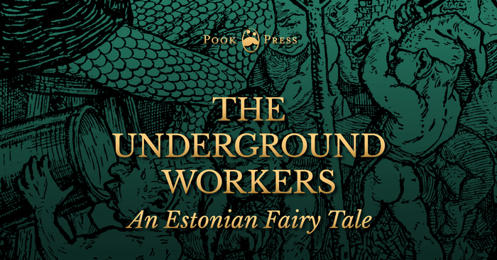 The Underground Workers – An Estonian Fairy Tale