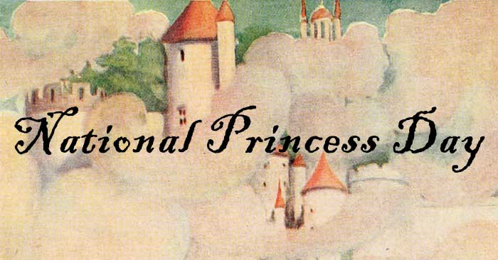 National Princess Day – Famous Tales of Fearless Maidens