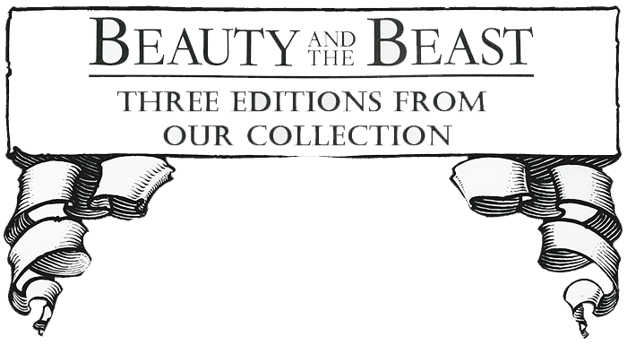Beauty and The Beast – Three Editions from our Collection